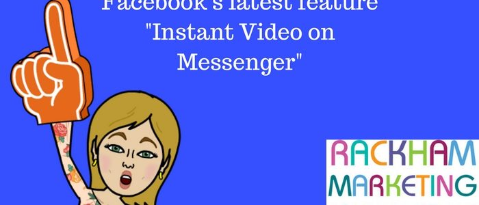 New Facebook Update, Instant Video on Messenger